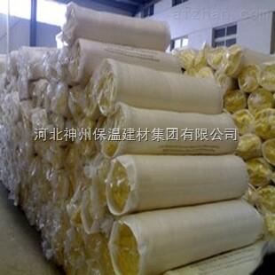 玻璃棉卷毡选**神州玻璃棉卷毡多少钱一平米